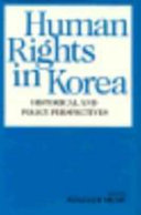 Human Rights in Korea: Historical and Policy Perspectives