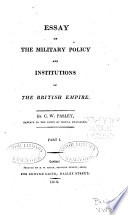 Modest Proposal Essay Ideas Essay On The Military Policy And Instructions Of The British Empire  Sir  Charles William Pasley Full View   Essay On High School also My First Day Of High School Essay Essay On The Military Policy And Institutions Of The British Empire  Mahatma Gandhi Essay In English