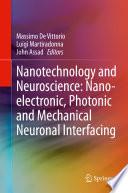 Nanotechnology and Neuroscience  Nano electronic  Photonic and Mechanical Neuronal Interfacing
