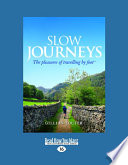 Slow Journeys The Pleasures Of Travelling By Foot Large Print 16pt