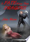A Fate Worse Than Dragons Book