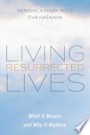 Living Resurrected Lives