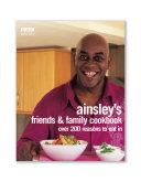 Ainsley Harriott s Friends   Family Cookbook