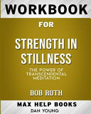 Workbook for Strength in Stillness  The Power of Transcendental Meditation  Max Help Books