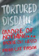 Tortured Disdain