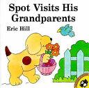 Spot Visits His Grandparents