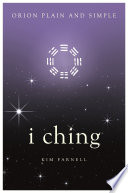 I Ching  Orion Plain and Simple