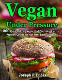 Vegan Under Pressure