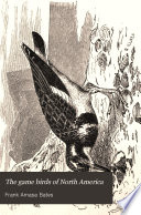 The Game Birds of North America