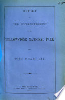 Report of the Superintendent of the Yellowstone National Park for the year 1872