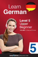 Learn German - Level 5: Upper Beginner (Enhanced Version)