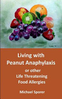 Living with Peanut Anaphylaxis Or Other Life Threatening Food Allergies