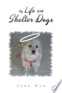 My Life with Shelter Dogs