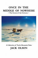 Once in the Middle of Nowhere: The Center of the Universe: A Collection of Turtle Mountain Tales