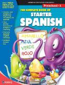 Complete Book of Starter Spanish, Grades Preschool - 1