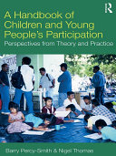 A Handbook of Children and Young People's Participation