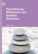 Psychotherapy  Mindfulness and Buddhist Meditation