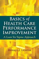 Basics of Health Care Performance Improvement