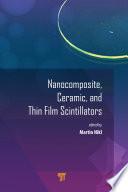 Nanocomposite, Ceramic, and Thin Film Scintillators