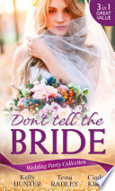 Wedding Party Collection  Don t Tell The Bride  What the Bride Didn t Know   Black Widow Bride   His Valentine Bride  Rx for Love  Book 7