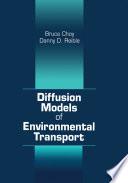 Diffusion Models of Environmental Transport