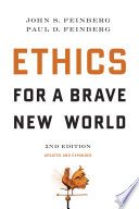 """Ethics for a Brave New World, Second Edition (Updated and Expanded)"" by John S. Feinberg, Paul D. Feinberg"