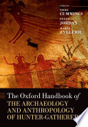 The Oxford Handbook Of The Archaeology And Anthropology Of Hunter Gatherers