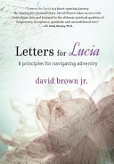 Letters for Lucia: 8 Principles for Navigating Adversity
