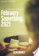 February Something  2021
