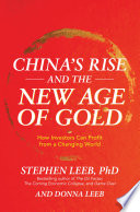China S Rise And The New Age Of Gold How Investors Can Profit From A Changing World