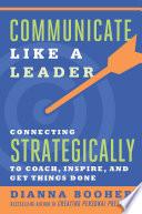 Communicate Like a Leader Book