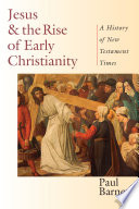 Jesus and the Rise of Early Christianity Book
