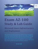 Exam Az 100 Study   Lab Guide  Microsoft Azure Infrastructure and Deployment