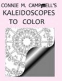 Connie M  Campbell s Kaleidoscopes to Color