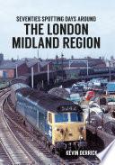 Seventies Spotting Days Around the London Midland Region