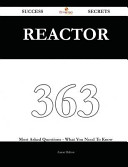 Reactor 363 Success Secrets   363 Most Asked Questions on Reactor   What You Need to Know