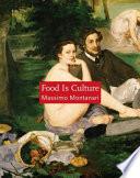 """Food is Culture"" by Massimo Montanari, Albert Sonnenfeld, Columbia University Press"