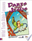 Wild Truth Bible Lessons-Dares from Jesus