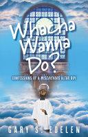 Whacha Wanna Do