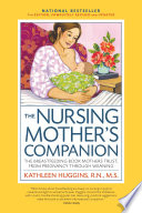 """The Nursing Mother's Companion, 7th Edition, with New Illustrations: The Breastfeeding Book Mothers Trust, from Pregnancy Through Weaning"" by Kathleen Huggins"