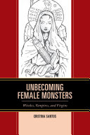 Unbecoming Female Monsters