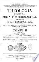 R.D. Eusebii Amort,... Theologia eclectica, moralis et scholastica ...