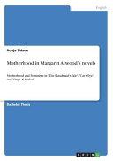 Motherhood In Margaret Atwood S Novels Book PDF
