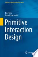 Primitive Interaction Design