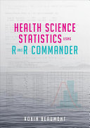 Health Science Statistics Using R and R Commander