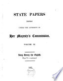 State Papers Published Under the Authority of His Majesty s Commission Book PDF