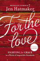 For the Love: Fighting for Grace in a World of Impossible ...