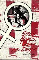 Girls Gangs Women And Drugs