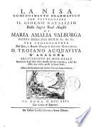 La Nisa  componimento drammatico  in two acts and in verse  per festeggiare il giorno natalizio della     Maest   di Maria Amalia Walburga Regina delle Due Sicilie  etc