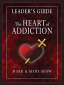 The Heart Of Addiction Leader S Guide